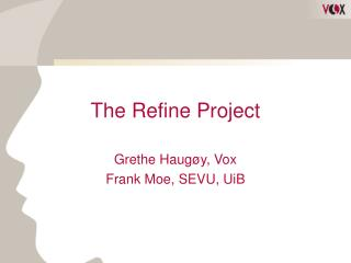 The Refine Project