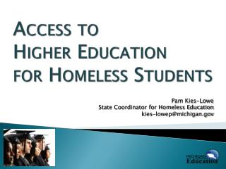 Access to  Higher Education  for Homeless Students