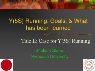 Y(5S) Running: Goals, & What has been learned