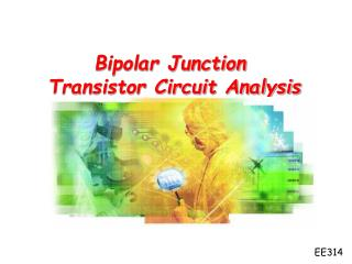 Bipolar Junction  Transistor Circuit Analysis