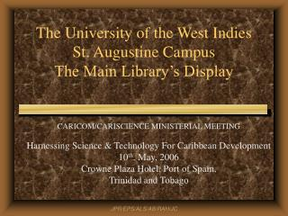 The University of the West Indies St. Augustine Campus The Main Library's Display