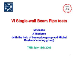 VI Single-wall Beam Pipe tests