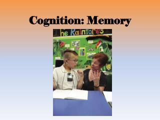 Cognition: Memory