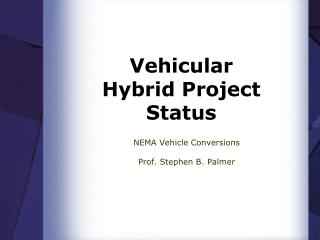 Vehicular  Hybrid Project Status