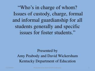 Presented by Amy Peabody and David Wickersham Kentucky Department of Education