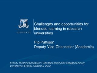 Challenges and opportunities for blended learning in research universities Pip Pattison