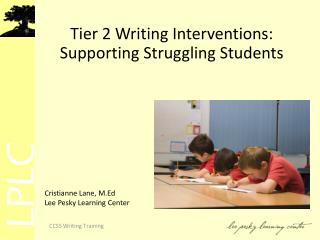Tier 2 Writing Interventions:  Supporting Struggling Students