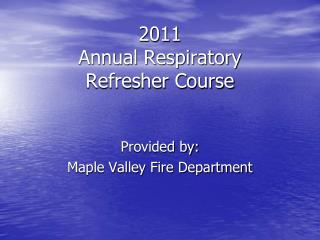 2011 Annual Respiratory Refresher Course