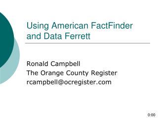 Using American FactFinder and Data Ferrett