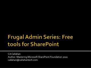 Frugal Admin Series: Free tools for SharePoint