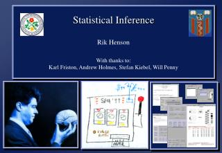 Statistical Inference Rik Henson With thanks to: