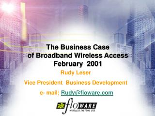 The Business Case  of Broadband Wireless Access  February  2001