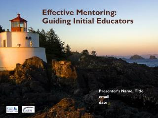 Effective Mentoring:   Guiding Initial Educators