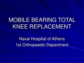 MOBILE BEARING TOTAL KNEE REPLACEMENT