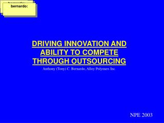 DRIVING INNOVATION AND ABILITY TO COMPETE THROUGH OUTSOURCING