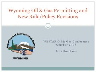 Wyoming Oil & Gas Permitting and New Rule/Policy Revisions