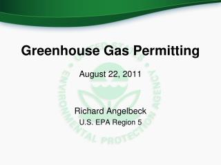 Greenhouse Gas Permitting August 22, 2011