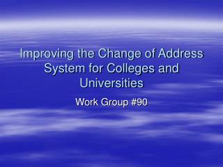 Improving the Change of Address System for Colleges and Universities