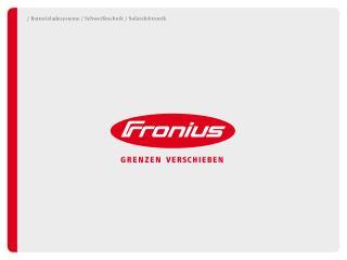 VIRTUAL WELDING Fronius International GmbH Sparte Schweißtechnik Froniusplatz 1 4600 Wels