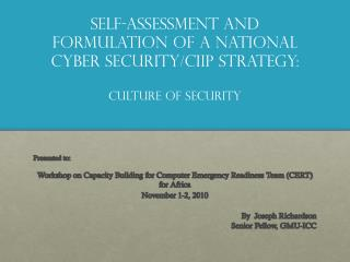 Self-Assessment and Formulation of a National Cyber security/ciip Strategy:  culture of security