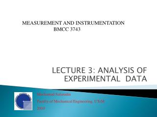 LECTURE 3:  ANALYSIS OF EXPERIMENTAL  DATA