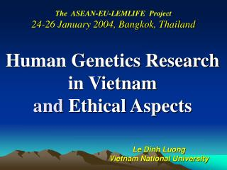 Human Genetics Research in Vietnam and  Ethical Aspects