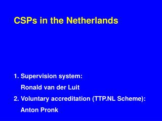CSPs in the Netherlands