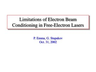 Limitations of Electron Beam Conditioning in Free-Electron Lasers
