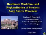 Stephen C. Yang, M.D. Chief of Thoracic Surgery The Arthur B. and Patricia B. Modell  Professor in Thoracic Surgery  The