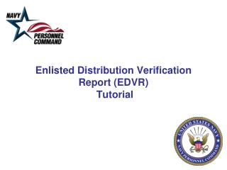 Enlisted Distribution Verification Report (EDVR)  Tutorial