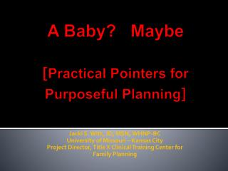 A Baby?   Maybe [ Practical Pointers for Purposeful Planning ]