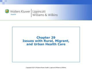 Chapter 29 Issues with Rural, Migrant,  and Urban Health Care