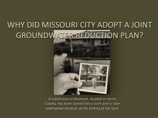 WHY DID MISSOURI CITY ADOPT A JOINT  GROUNDWATER REDUCTION PLAN?