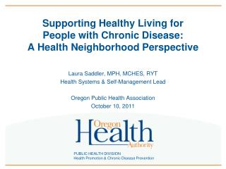 Supporting Healthy Living for  People with Chronic Disease:  A Health Neighborhood Perspective