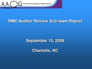 RMC Auditor Review Sub-team Report  September 15, 2009 Charlotte, NC