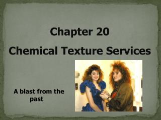 Chapter 20 Chemical Texture Services