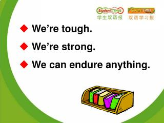 We're tough.  We're strong.  We can endure anything.