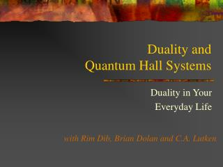 Duality and Quantum Hall Systems