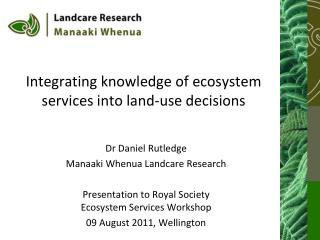 Integrating knowledge of ecosystem services into land-use decisions