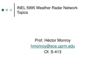 INEL 5995 Weather Radar Network Topics