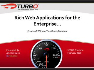 Rich Web Applications for the Enterprise... Creating RWA from Your Oracle Database