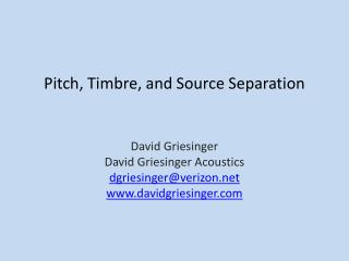 Pitch ,  Timbre, and Source Separation