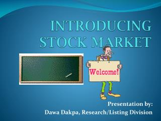 INTRODUCING STOCK MARKET