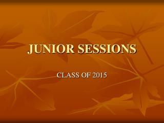 JUNIOR SESSIONS
