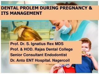 DENTAL PROLEM DURING PREGNANCY & ITS MANAGEMENT