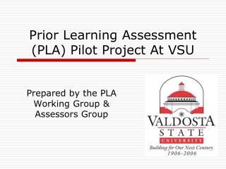 Prior Learning Assessment PLA Pilot Project At VSU