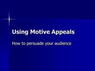 Using Motive Appeals