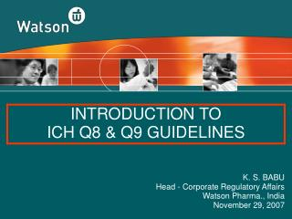 INTRODUCTION TO  ICH Q8 & Q9 GUIDELINES