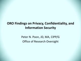 ORO Findings on Privacy, Confidentiality, and Information Security
