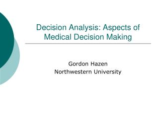 Decision Analysis: Aspects of Medical Decision Making